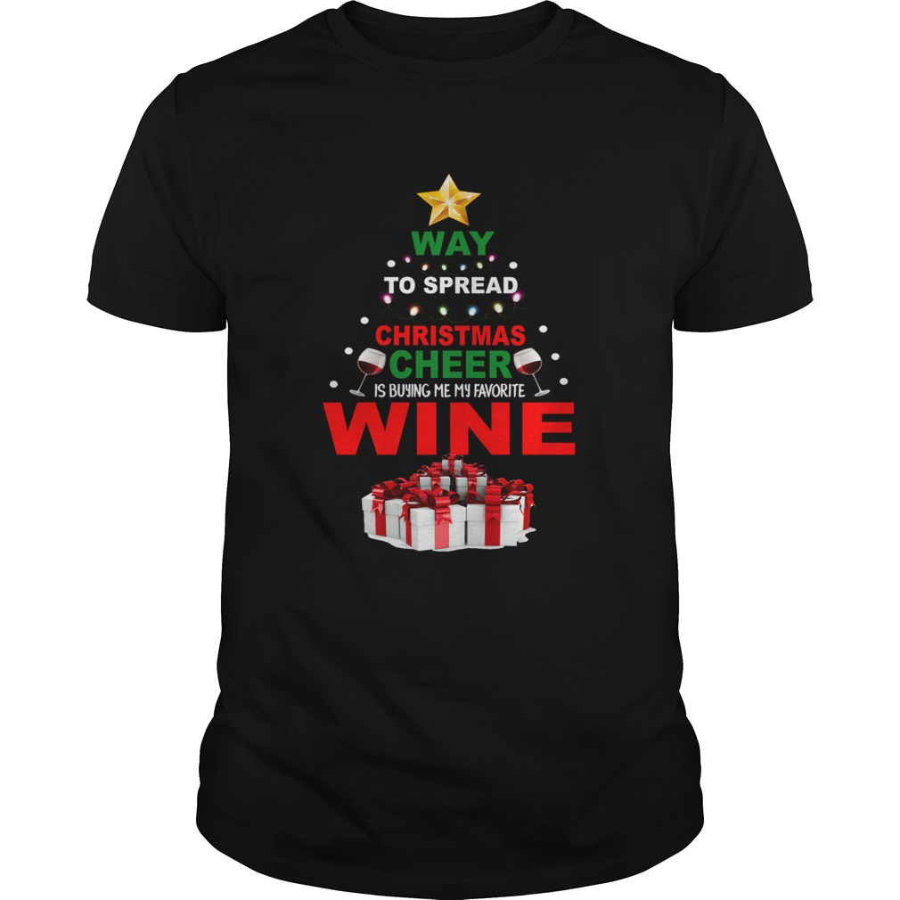 Way to spread Christmas cheer is buying me my favorite wine  Unisex