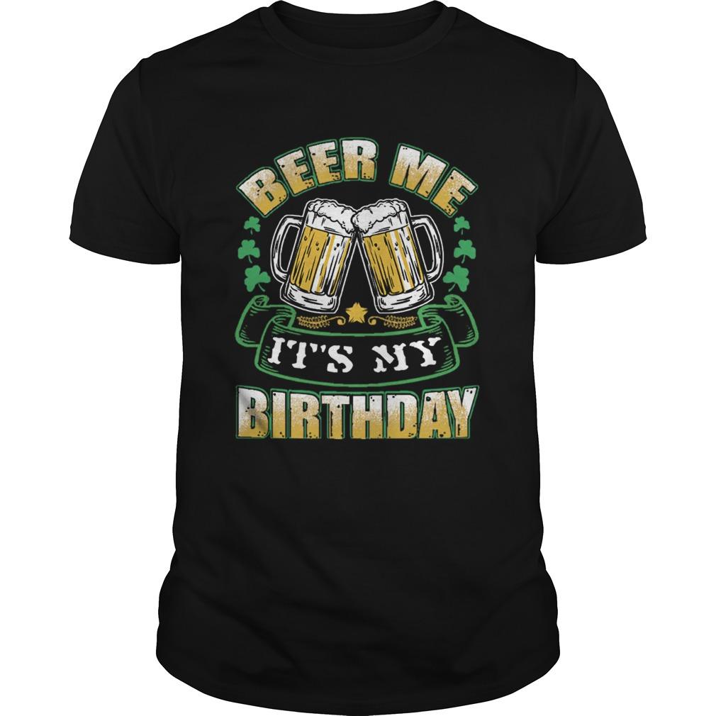1582546042Beer Me Its My Birthday  Unisex