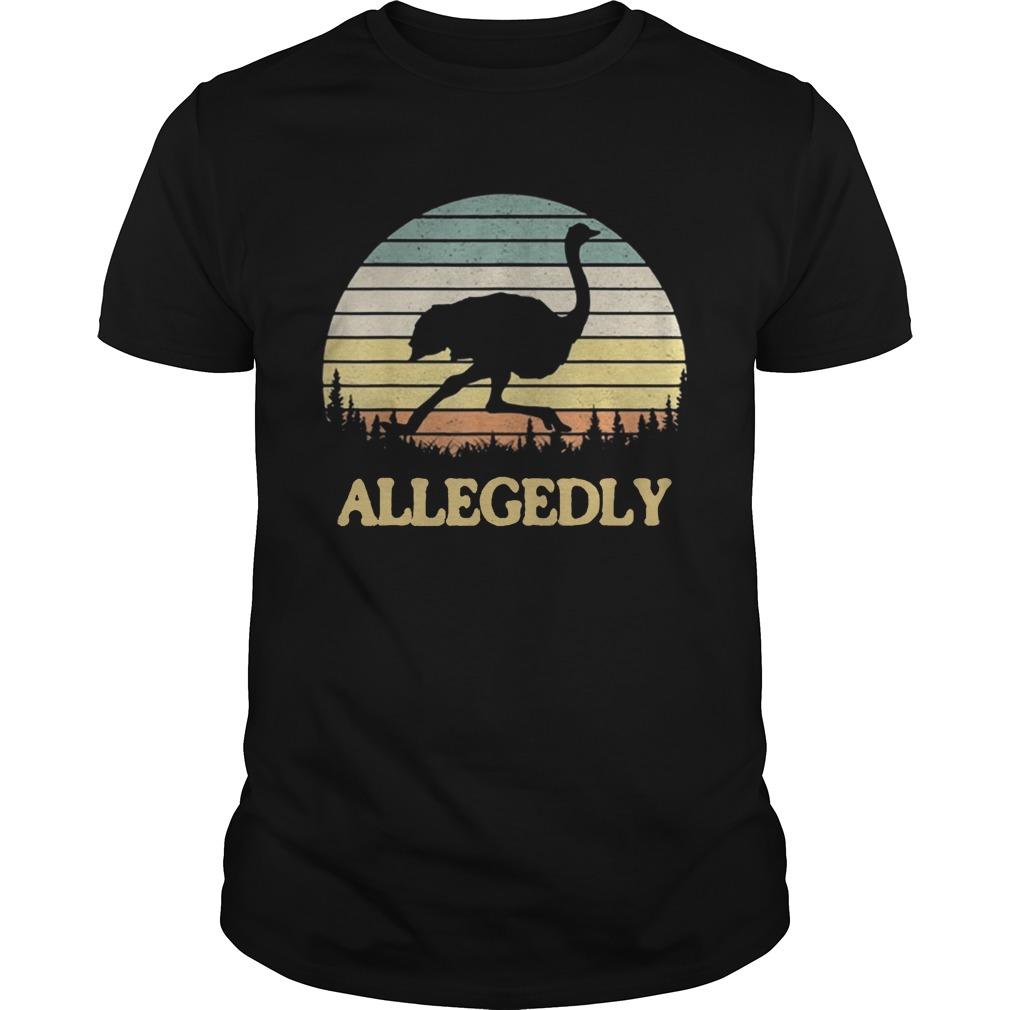 Allegedly Ostrich Retro Flightless Bird Lover  Unisex