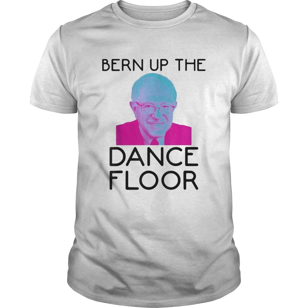 Bern Up The Dance Floor  Unisex
