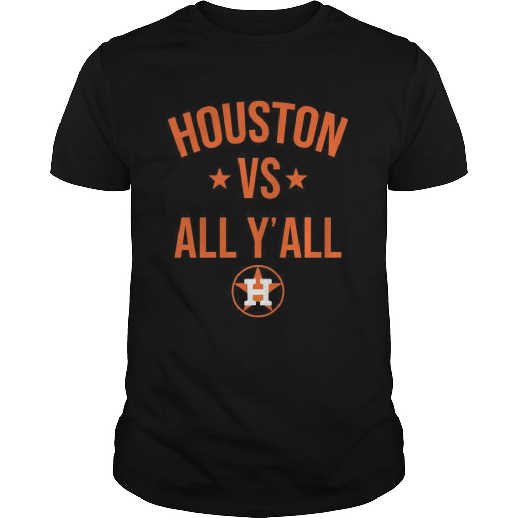 Houston Astros vs all yall  Unisex