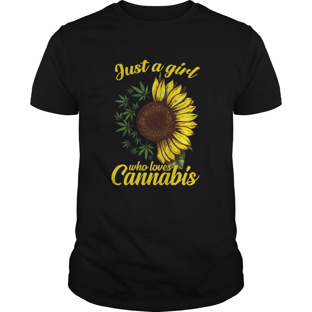 Just a girl who loves Cannabis and Sunflower  Unisex