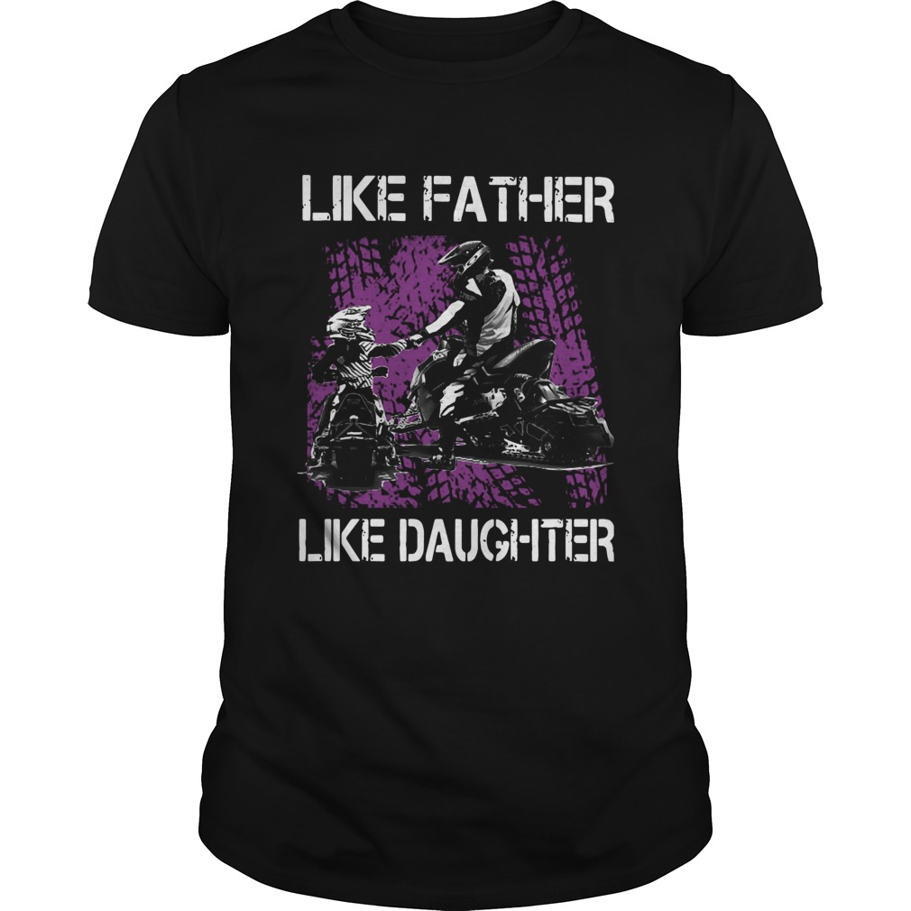 Like Father Like Daughter Motorbikes  Unisex