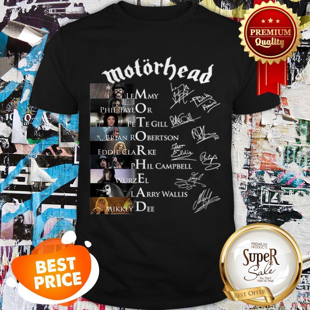 Nice Motorhead Signatures Lemmy Phil Taylor Pete Gill Brian Robertson Shirt