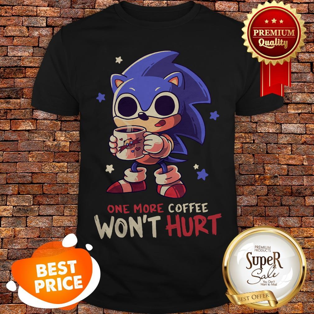 Nice Sonic One More Coffee Won't Hurt Shirt