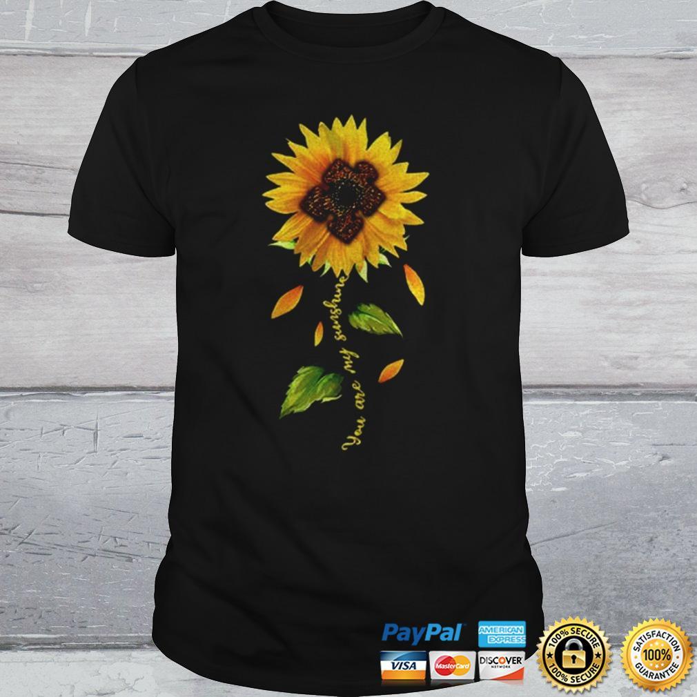 Autism you are my sunshine sunflower shirt Shirt
