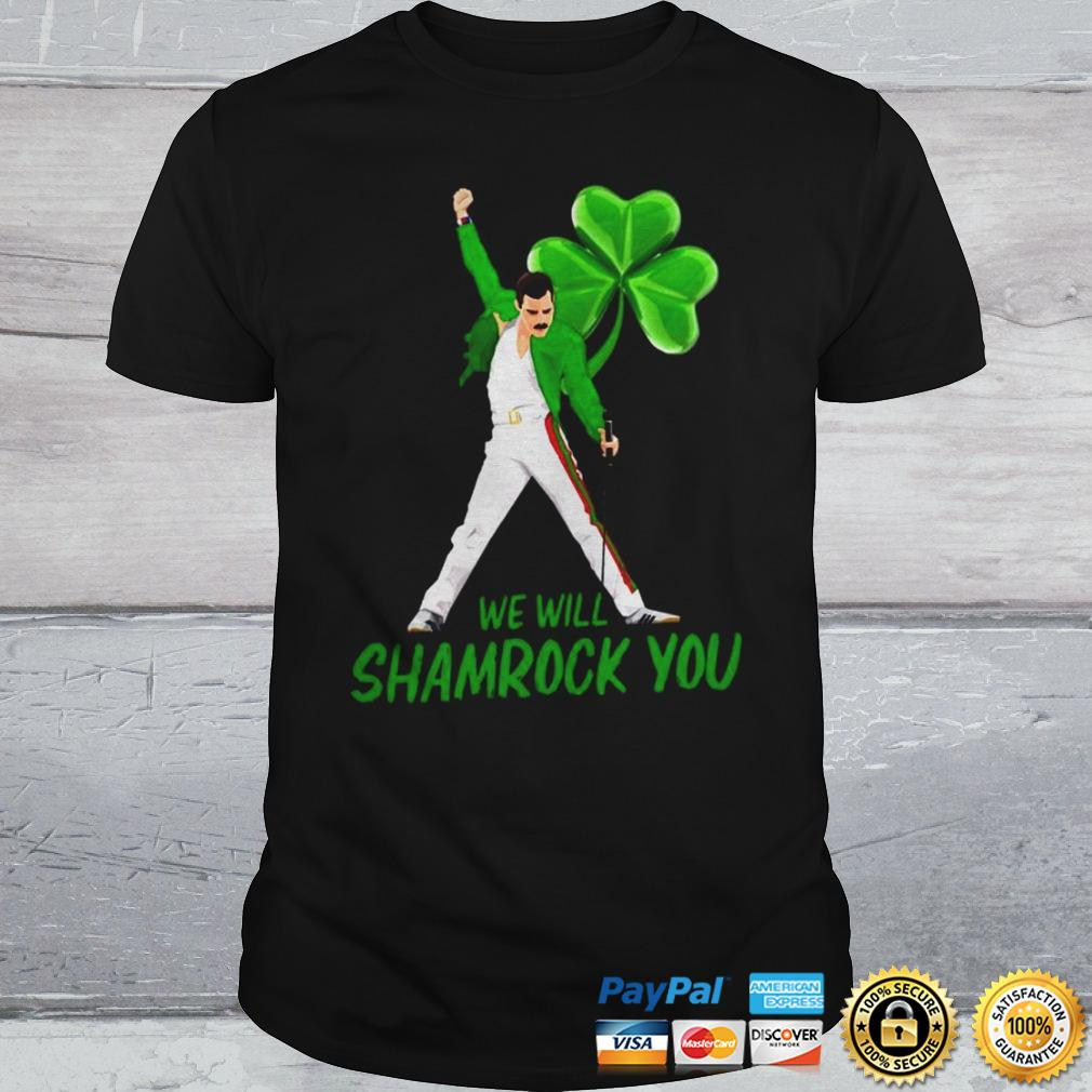 Freddie Mercury We Will Shamrock You Shirt Shirt
