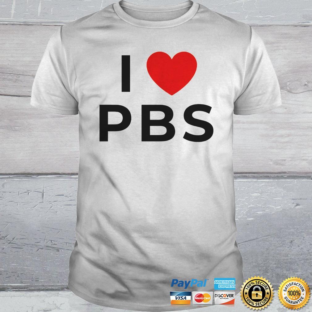 I love PBS shirt Shirt
