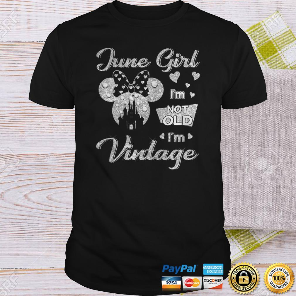June girl Im not old Im vintage shirt Shirt