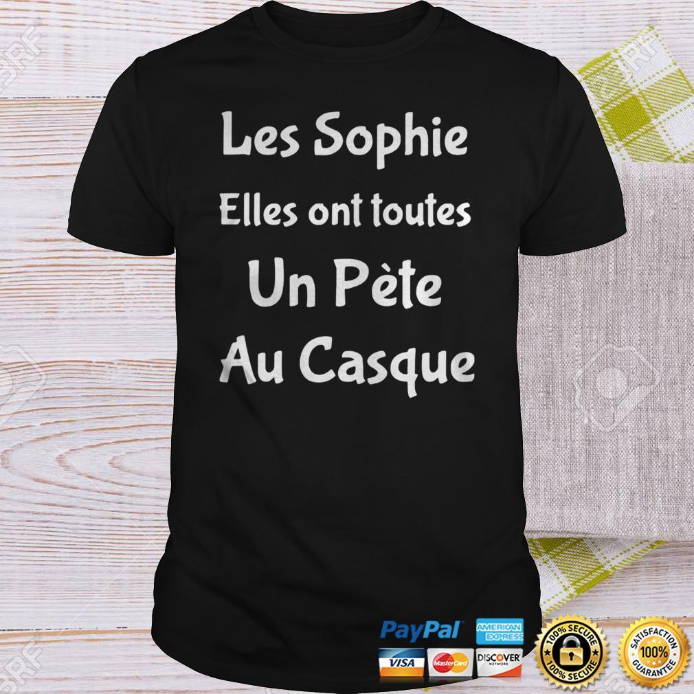 Les Sophie Elles Ont Toutes Un Pte Au Casque shirt 2 Shirt