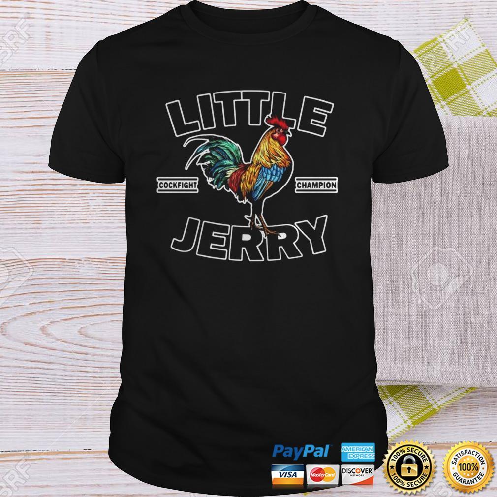 Little Jerry Cockfighting Champion Shirt Shirt