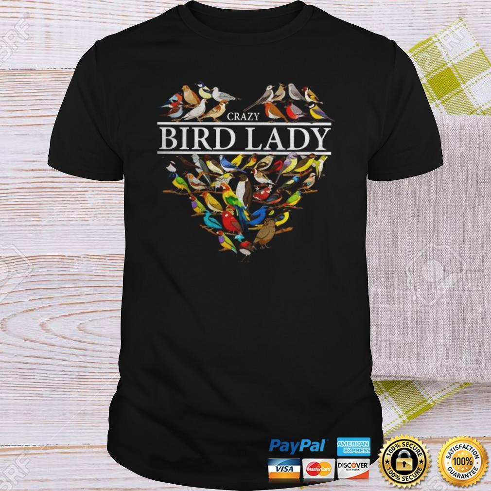 Love Crazy bird lady heart shirt Shirt