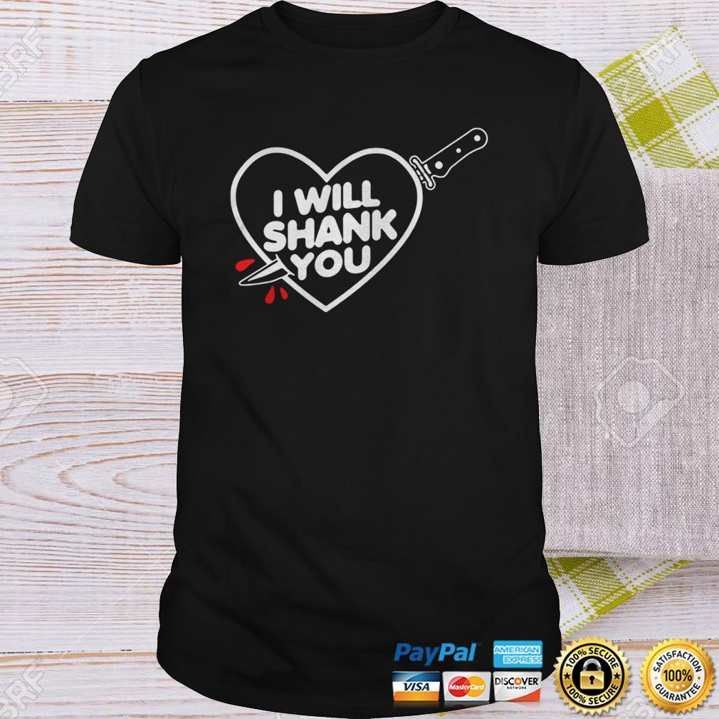 Official I Will Shank You Shirt
