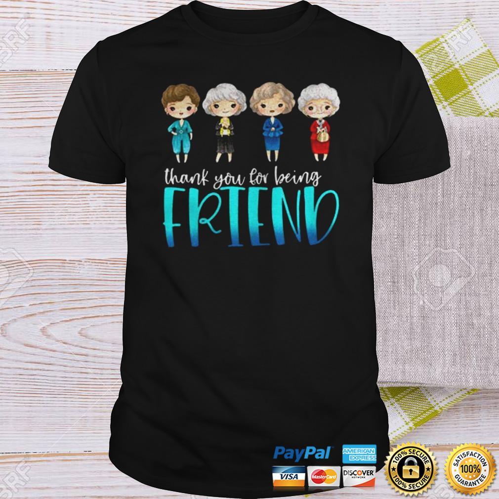 The Golden Girls thank you for being friend shirt Shirt