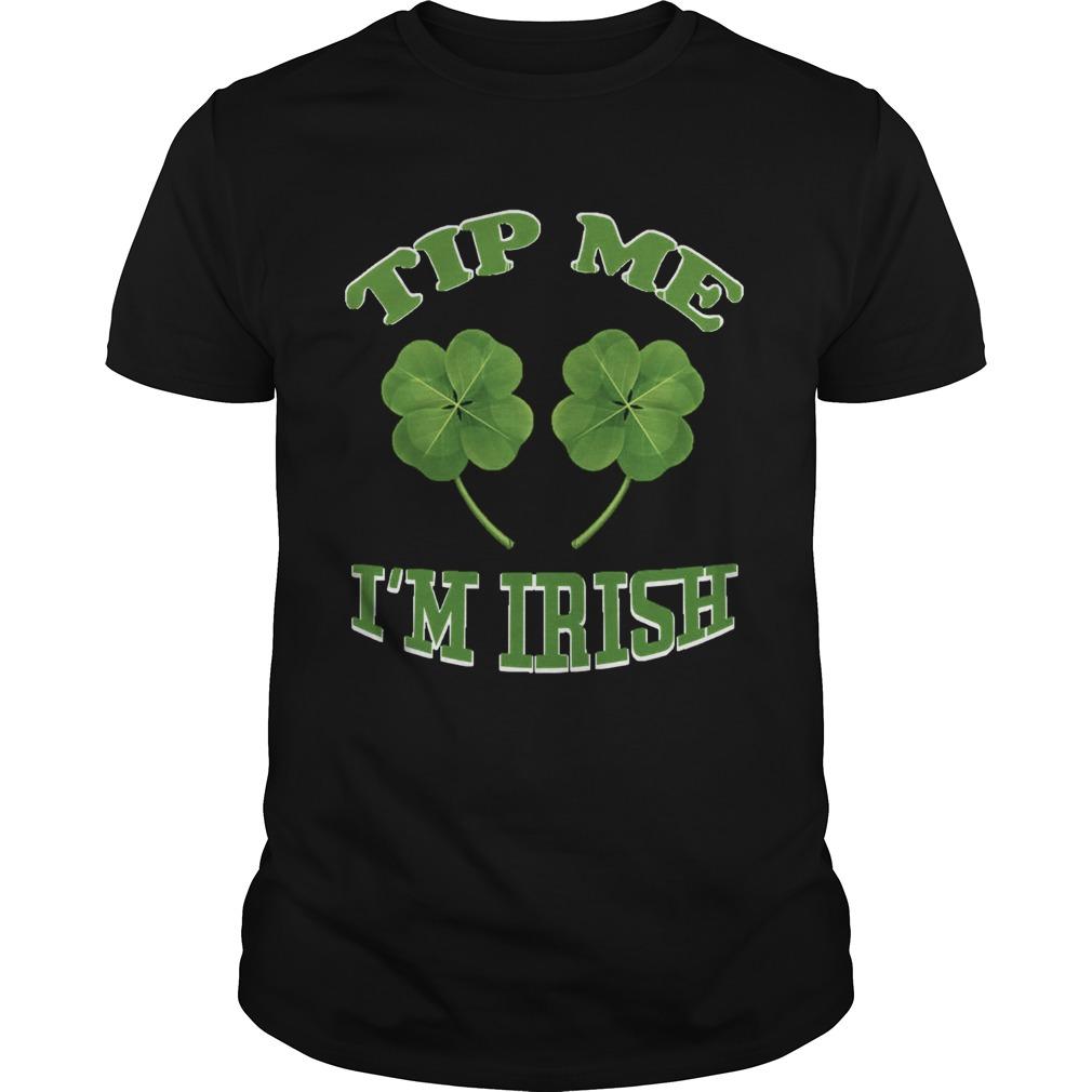 Tip Me Im Irish  Unisex