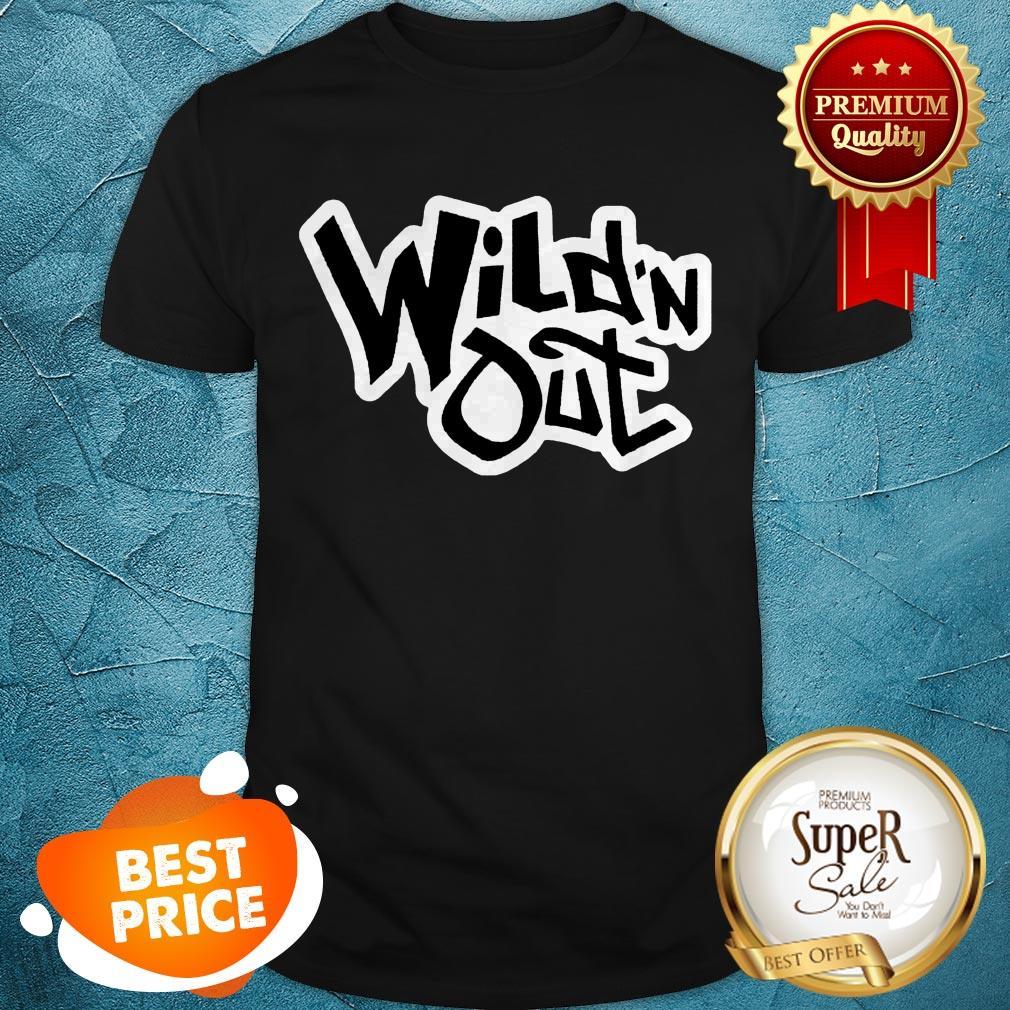 Nice Wild N Out Shirt