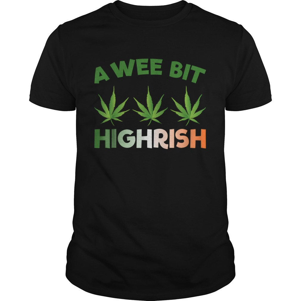 A Wee Bit Highrish  Unisex