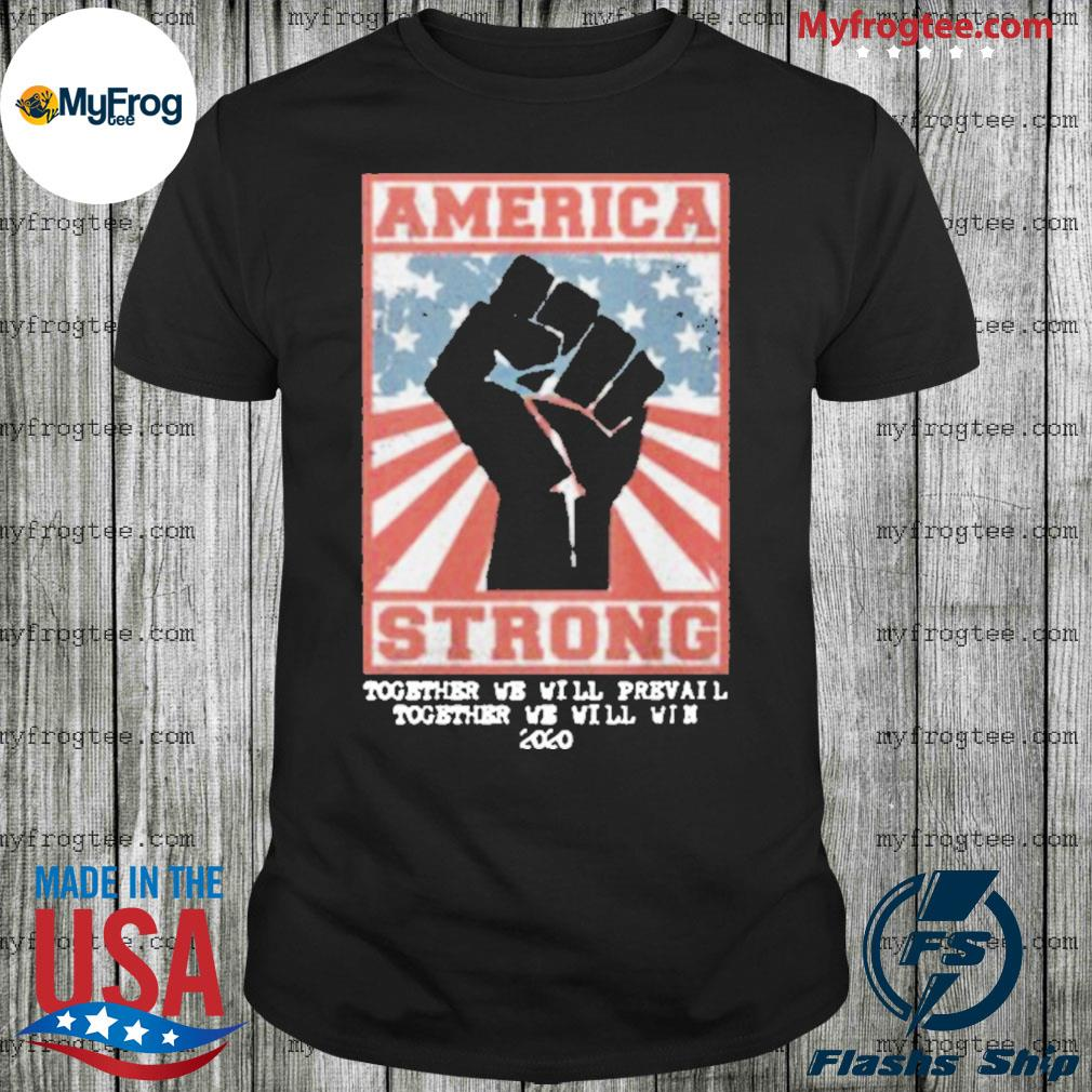America Stated Strong shirt