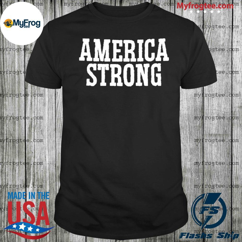 America Strong shirt Flag US