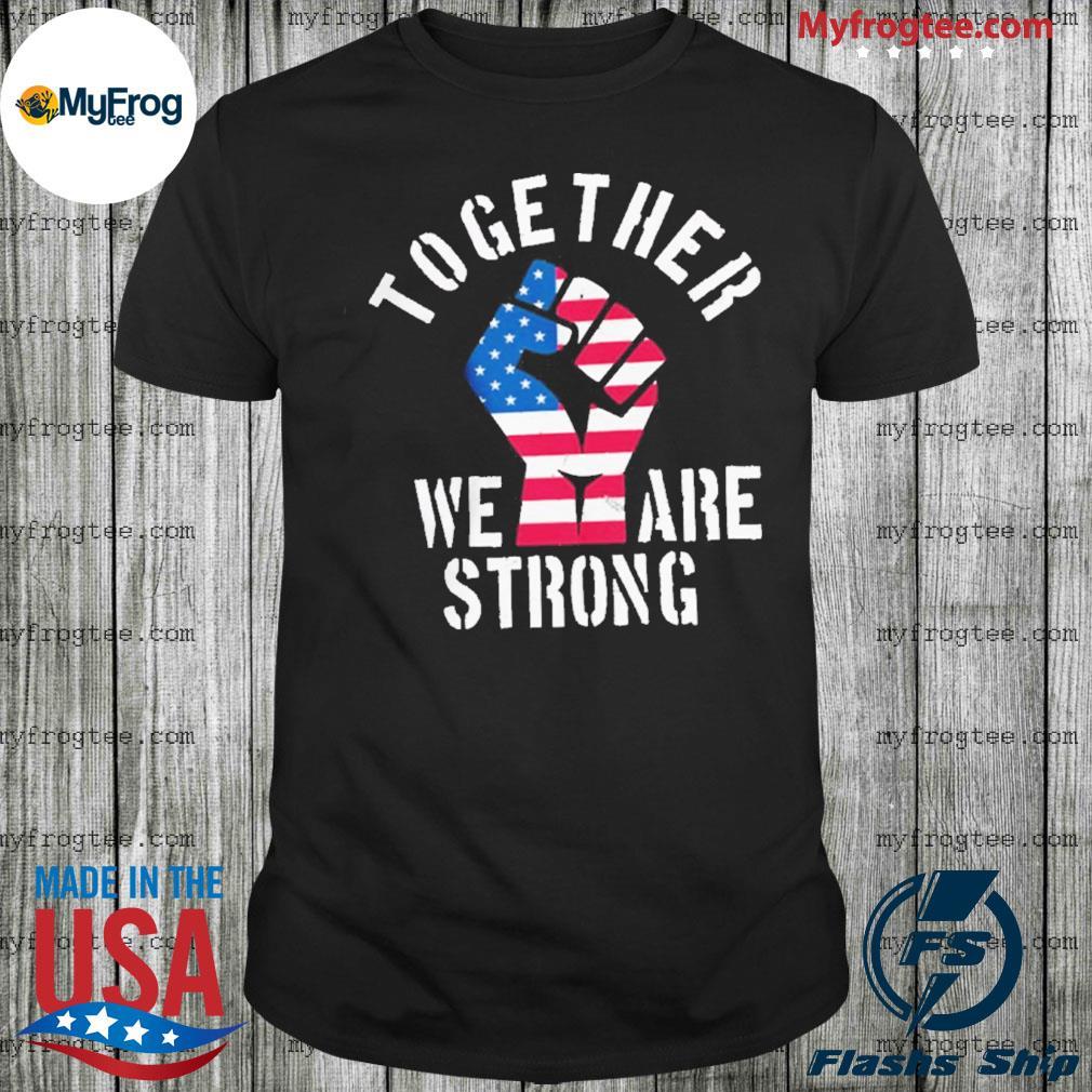 America Strong Together USA shirt