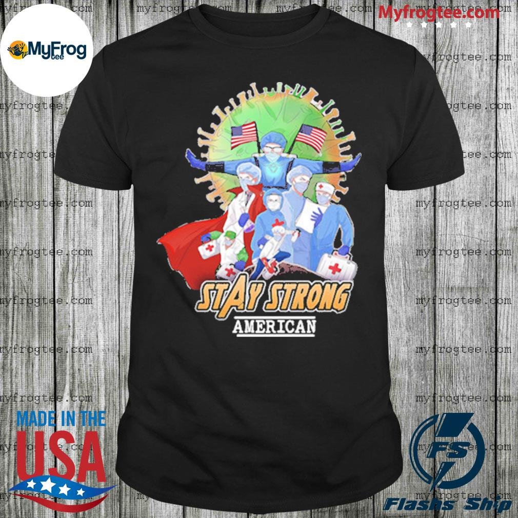 Avengers Nurses Stay Strong American Shirt