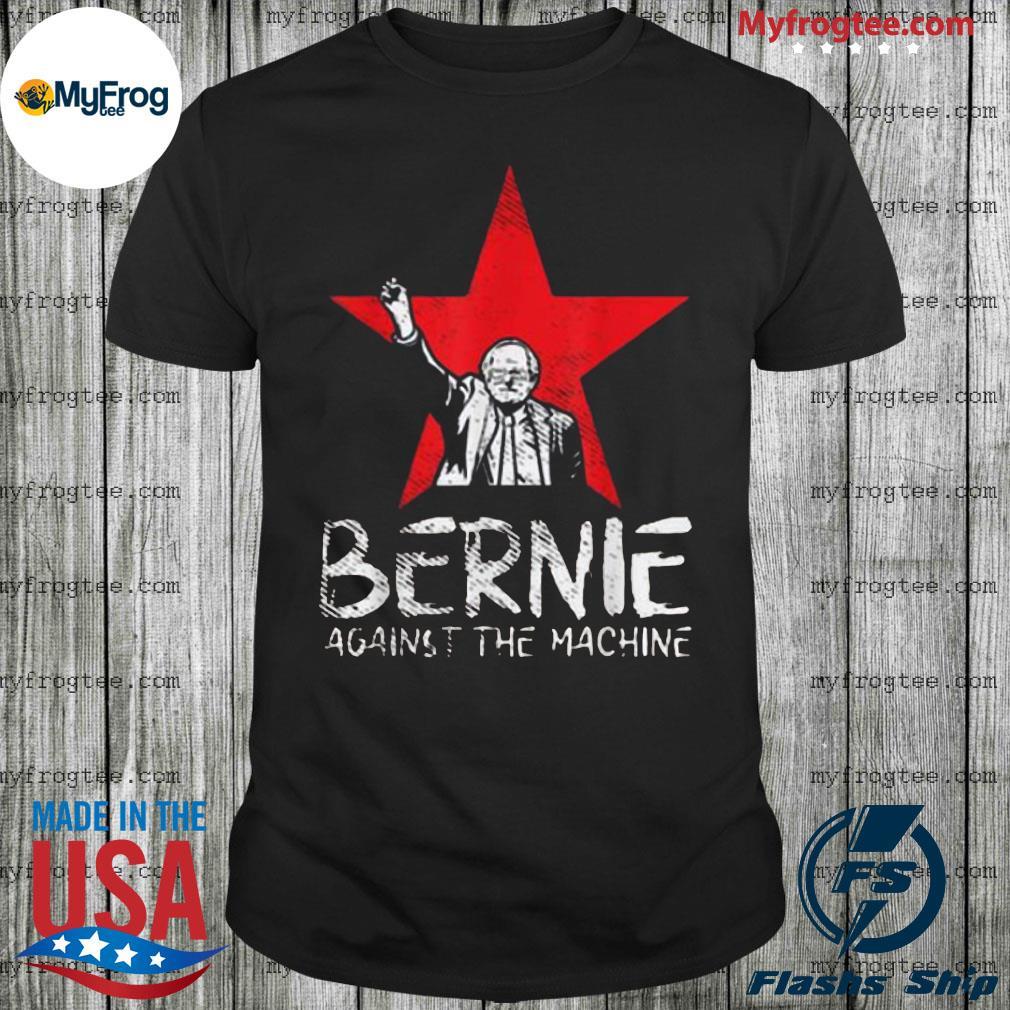 Bernie Sanders against the machine red star 2020 president for shirt