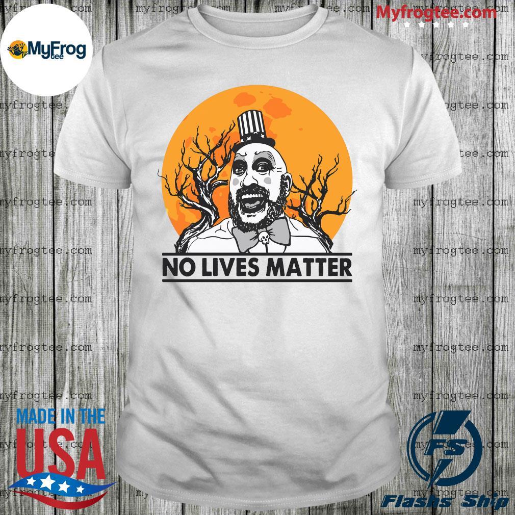 Captain Spaulding No lives Matter shirt