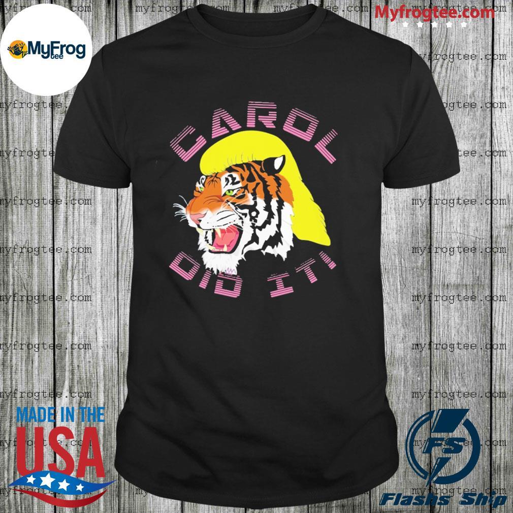 Carol did it shirt