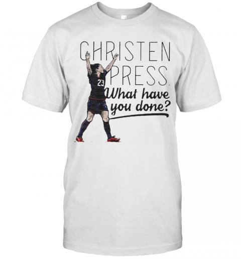 Christen Press What Have You Done T-Shirt Classic Men's T-shirt
