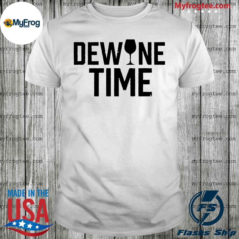 Dewine time wine shirt