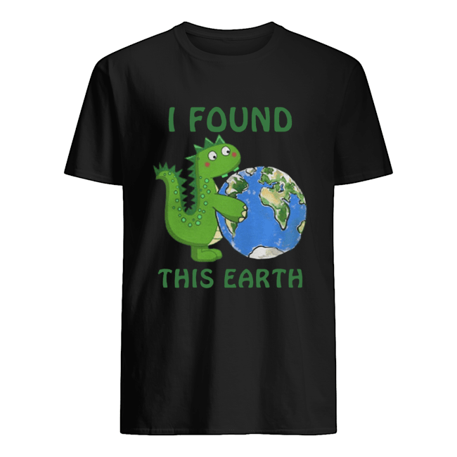 Dinosaur I Found This Earth  Classic Men's T-shirt