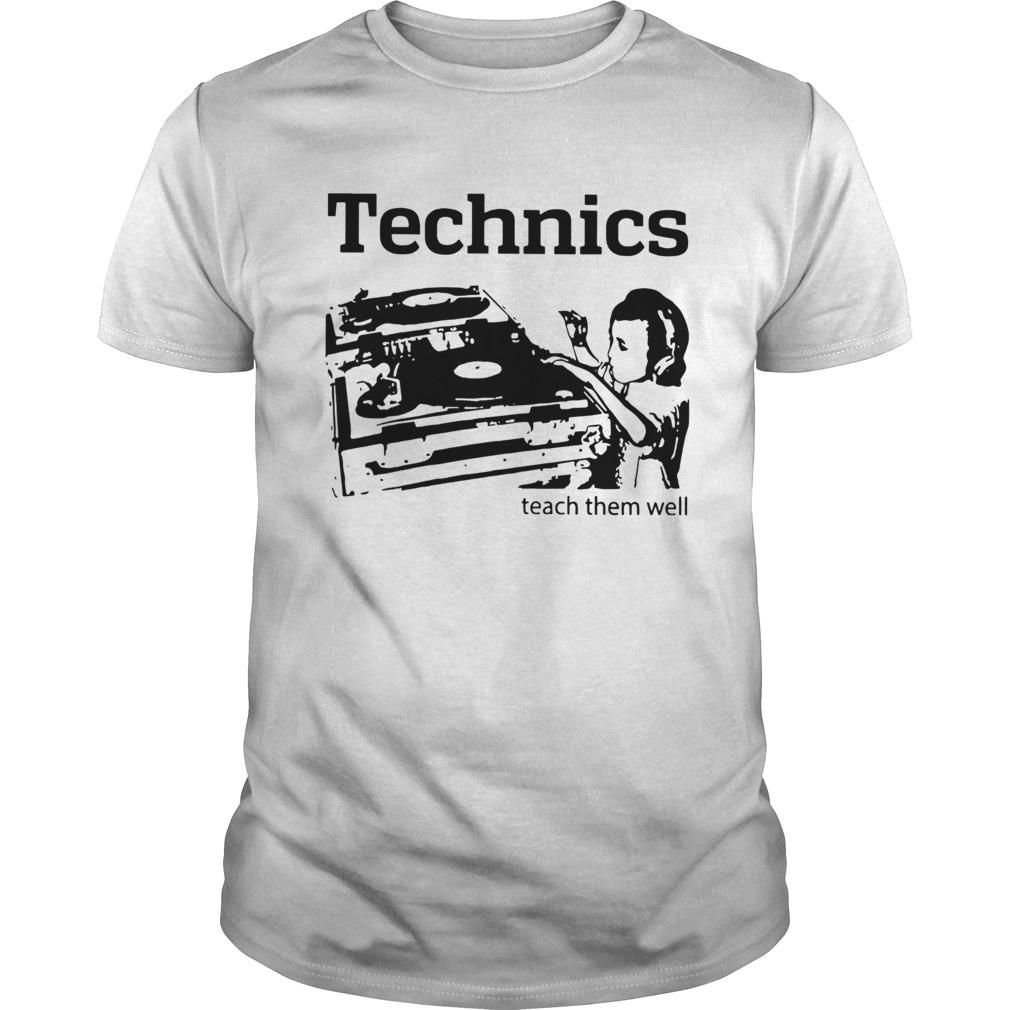 Dj Technics Teach Them Well  Unisex