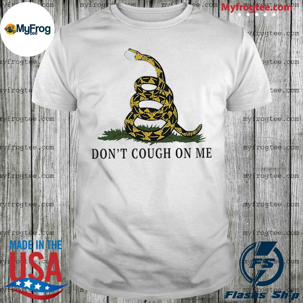 Don't Cough On Me Gadsden Serpent Coronavirus COVID-19 est. 2020 Shirt