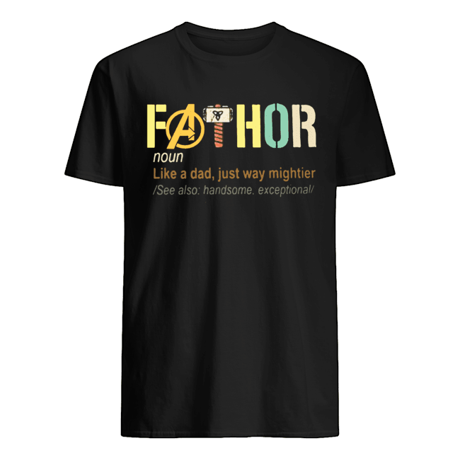 Fathor like a dad just way mightier see also handsome exceptional  Classic Men's T-shirt