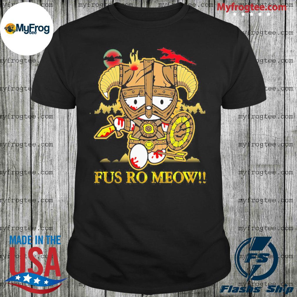 Fus Ro Meow Hello Kitty Shirt