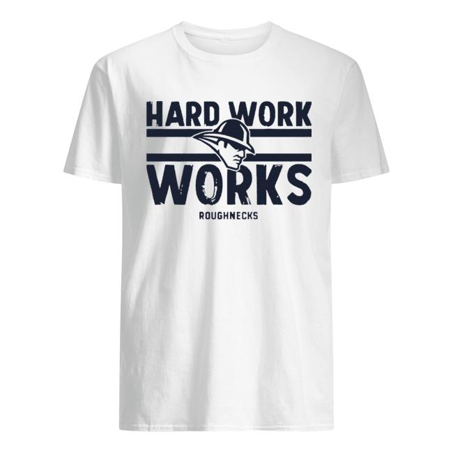 Hard Work Works Roughnecks  Classic Men's T-shirt