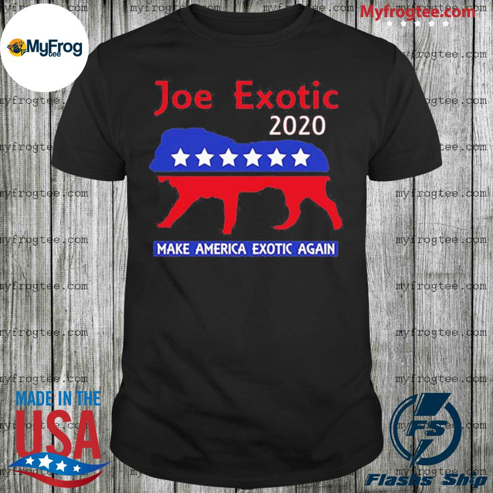Joe Exotic the tiger king president 2020 make america exotic shirt