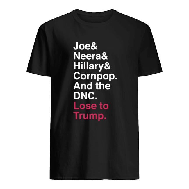 Joe Neera Hillary Cornpop And The DNC Lose To Trump  Classic Men's T-shirt