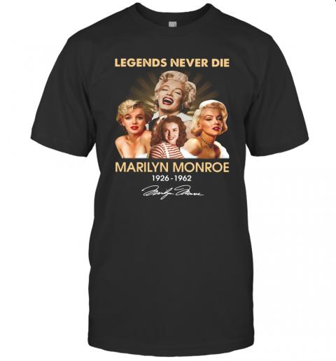 Legends Never Die Marilyn Monroe 1926 1962 Signature T-Shirt Classic Men's T-shirt