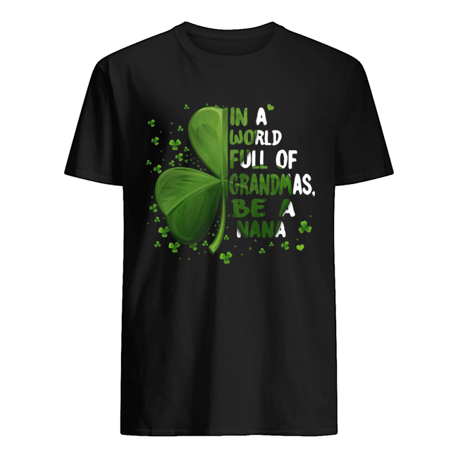 Lucky In A World Full Of Be A Nana  Classic Men's T-shirt