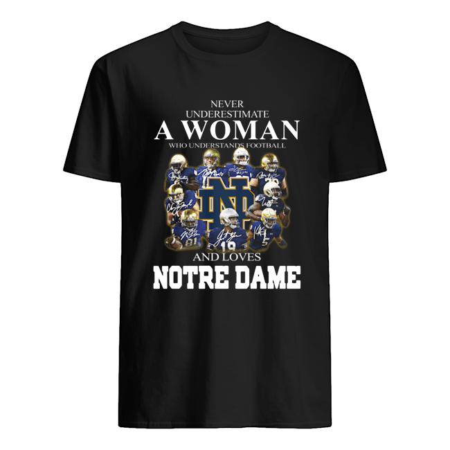 Never underestimate a woman who understands football and love Notre Dame  Classic Men's T-shirt