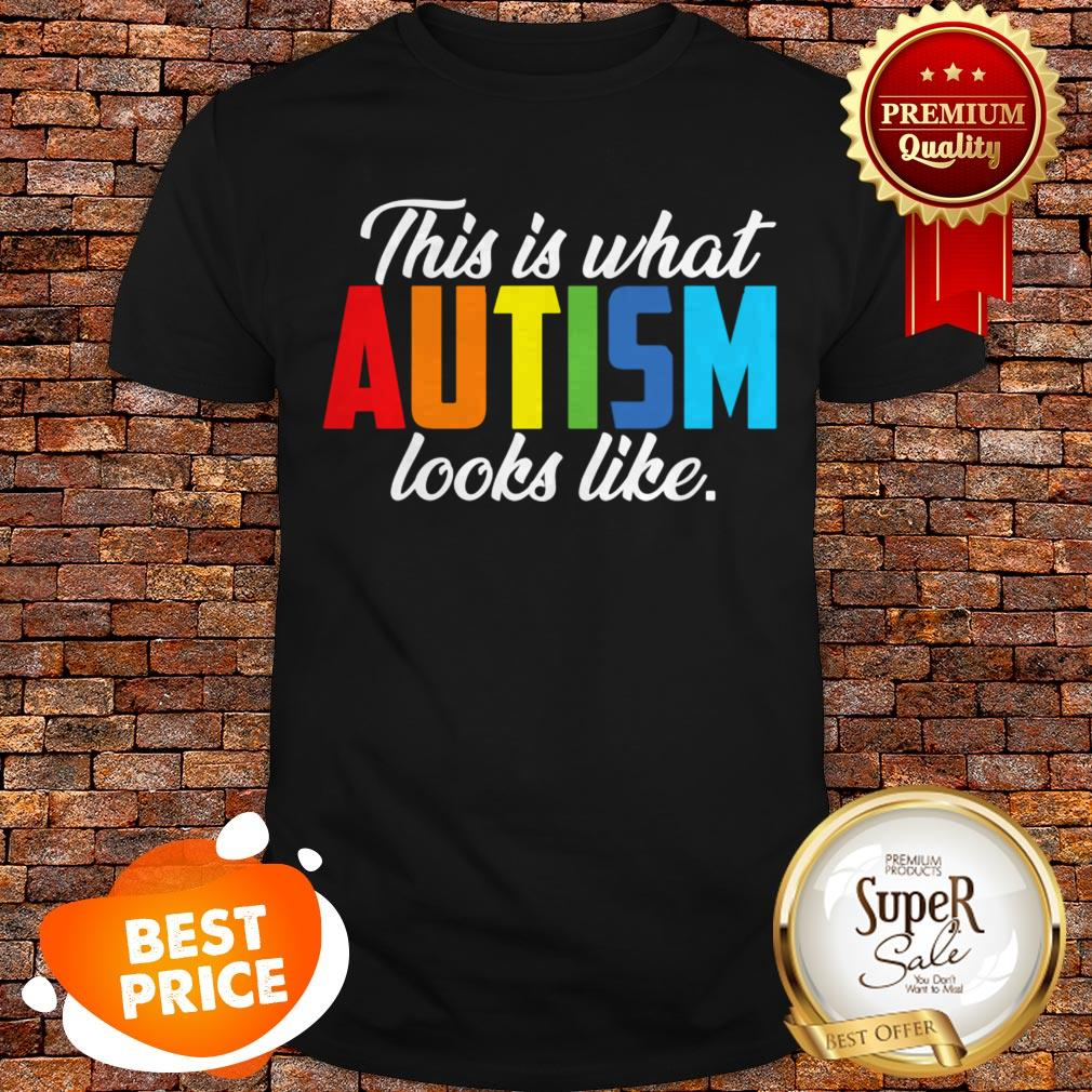 Nice Autism Awareness This Is What Autism Looks Like Shirt