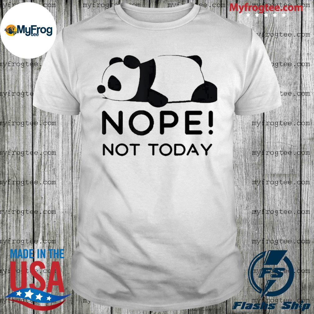 Nope, Not Today Cute Panda Introvert Shirt