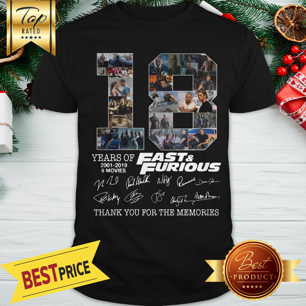 Official 18 Years Of Fast And Furious 2001 2019 9 Movies Dwayne Johnson Vin Diesel Paul Walker Signature Shirt