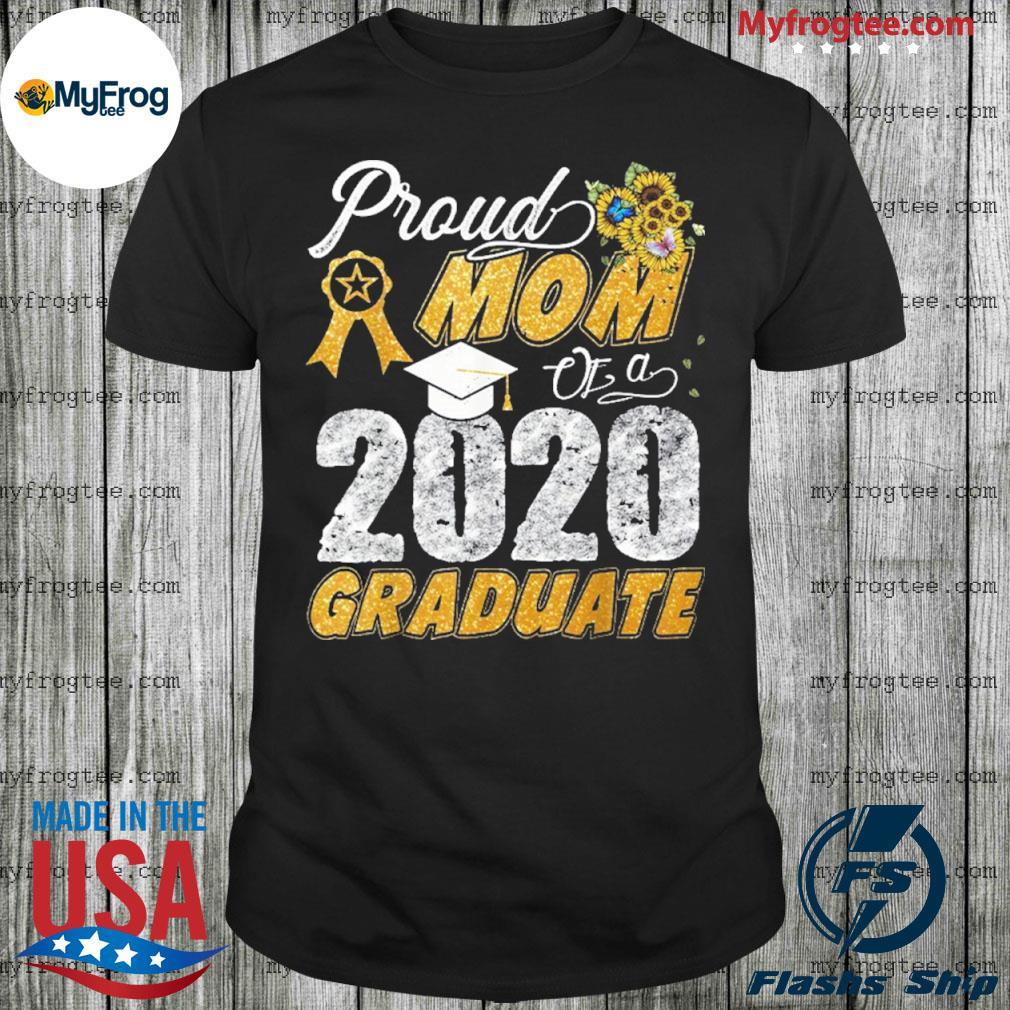 Proud mom of a 2020 graduate shirt