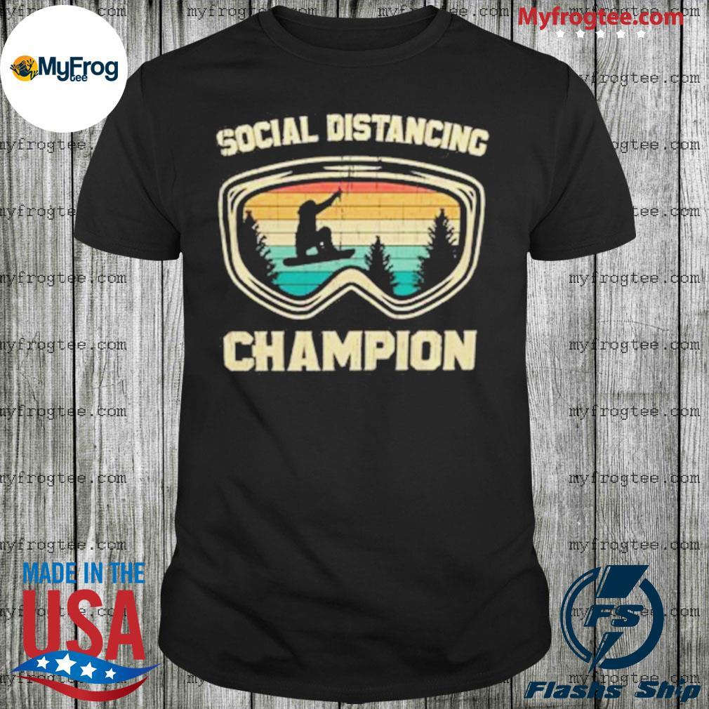 Social distancing champions snowboard shirt