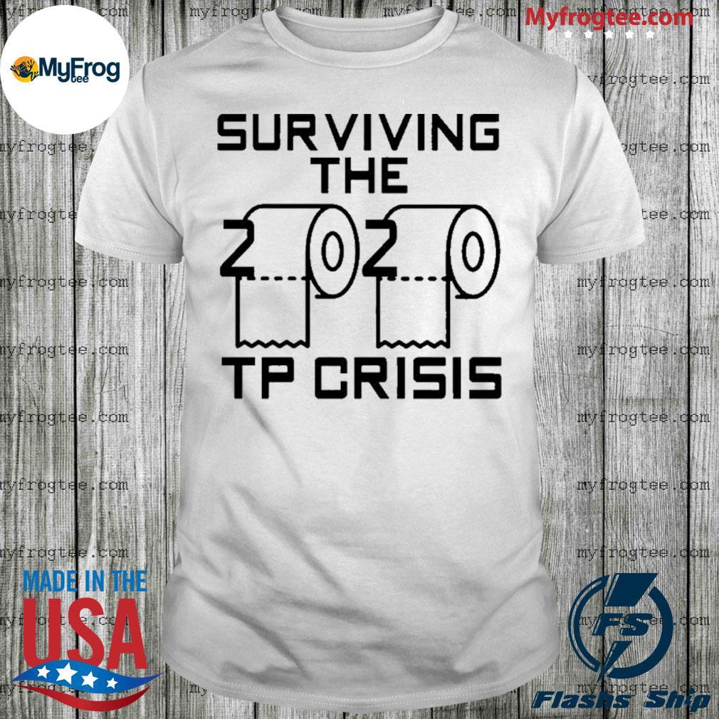 Surviving the 2020 toilet paper crisis shirt