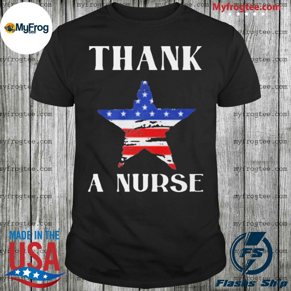 Thank A Nurse Flag shirt