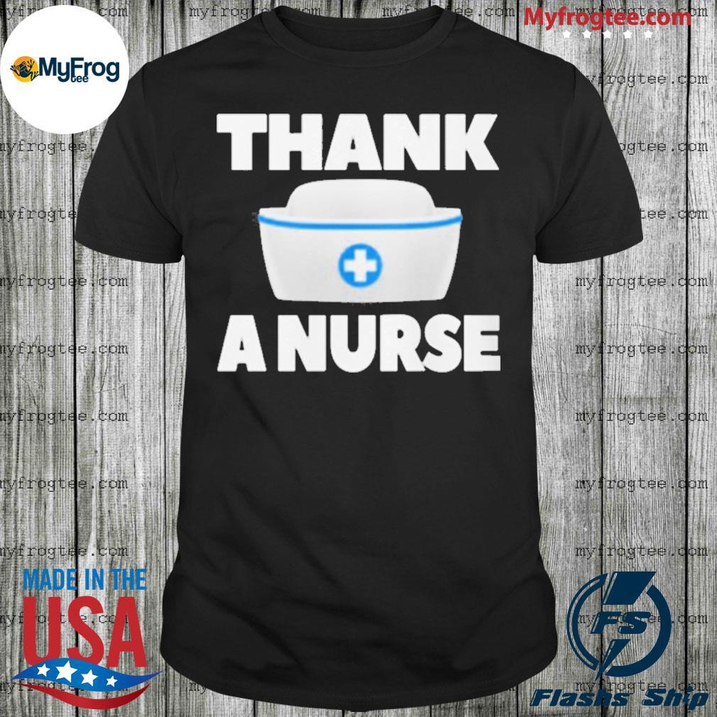 Thank A Nurse Shirt