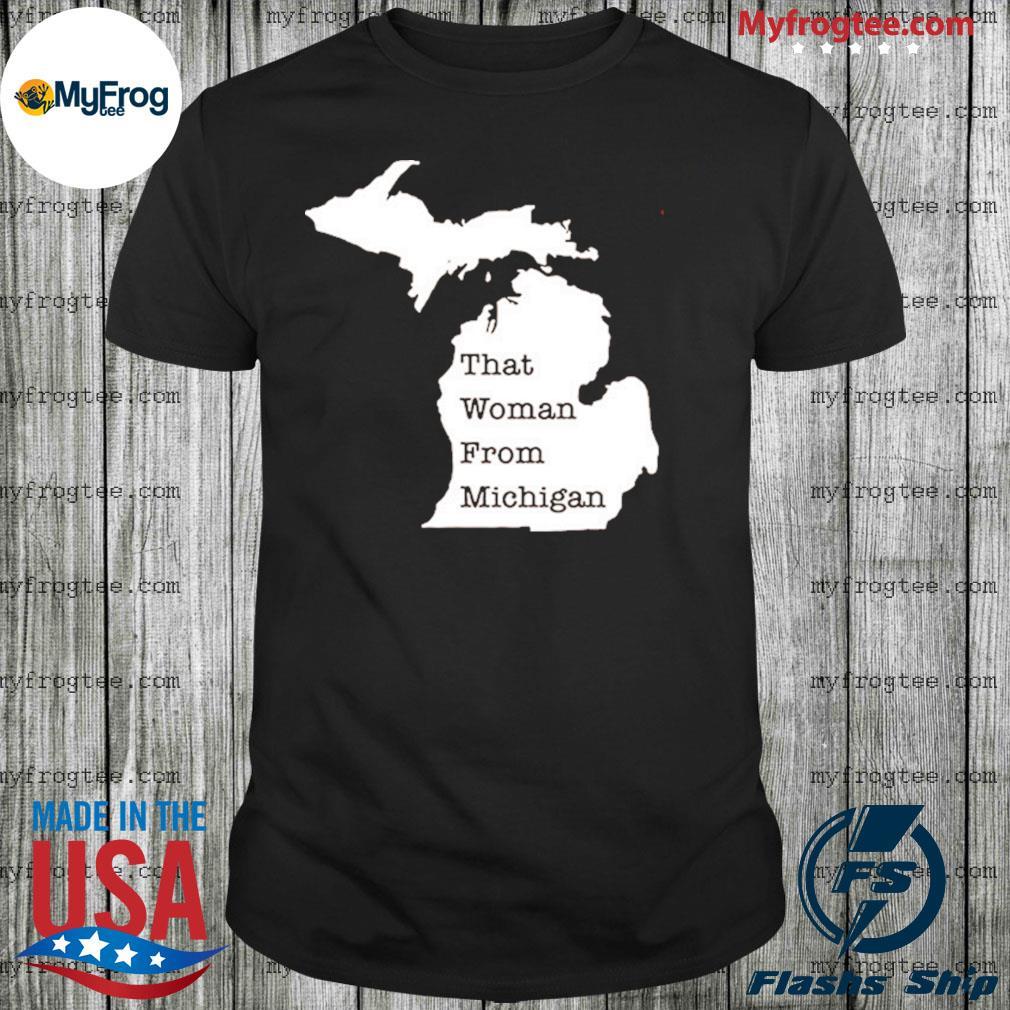 That Woman From Michigan Map Shirt